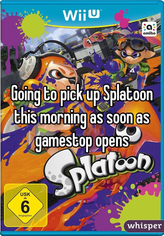 Going to pick up Splatoon this morning as soon as gamestop opens