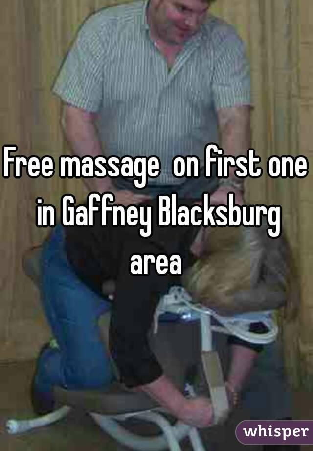 Free massage  on first one in Gaffney Blacksburg area
