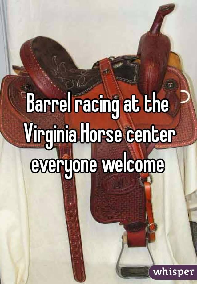 Barrel racing at the Virginia Horse center everyone welcome