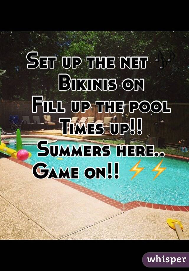 Set up the net 🎶 Bikinis on Fill up the pool Times up!! Summers here.. Game on!! ⚡️⚡️