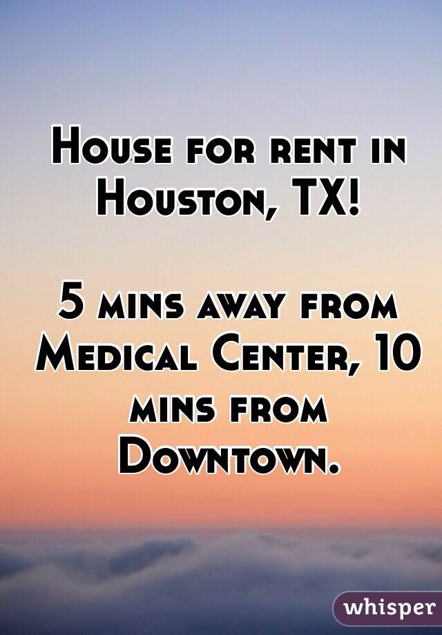 House for rent in Houston, TX!  5 mins away from Medical Center, 10 mins from Downtown.