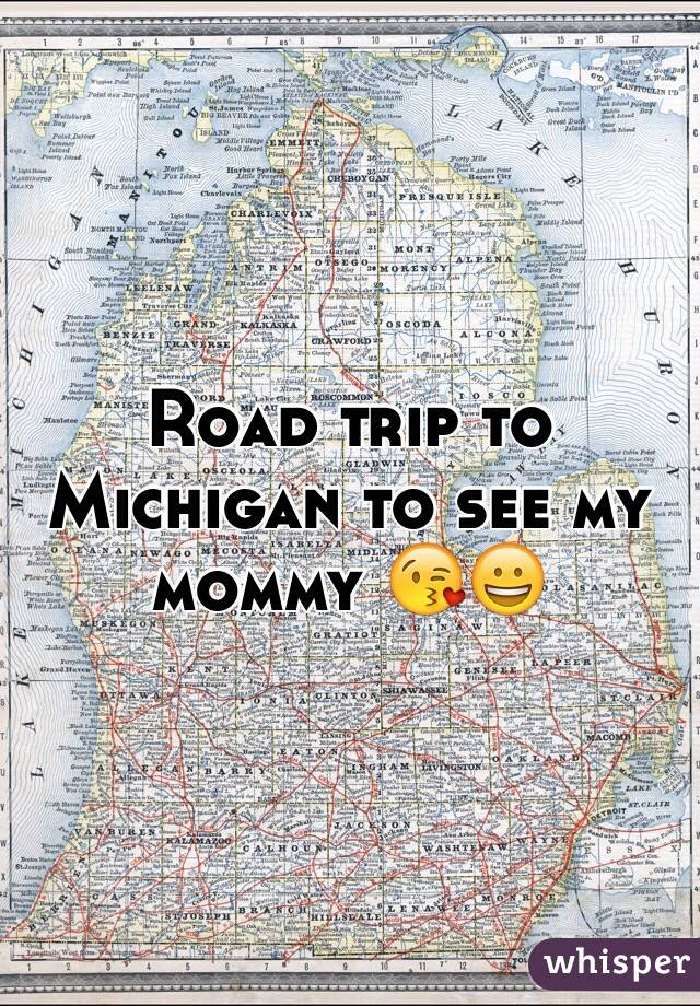 Road trip to Michigan to see my mommy 😘😀