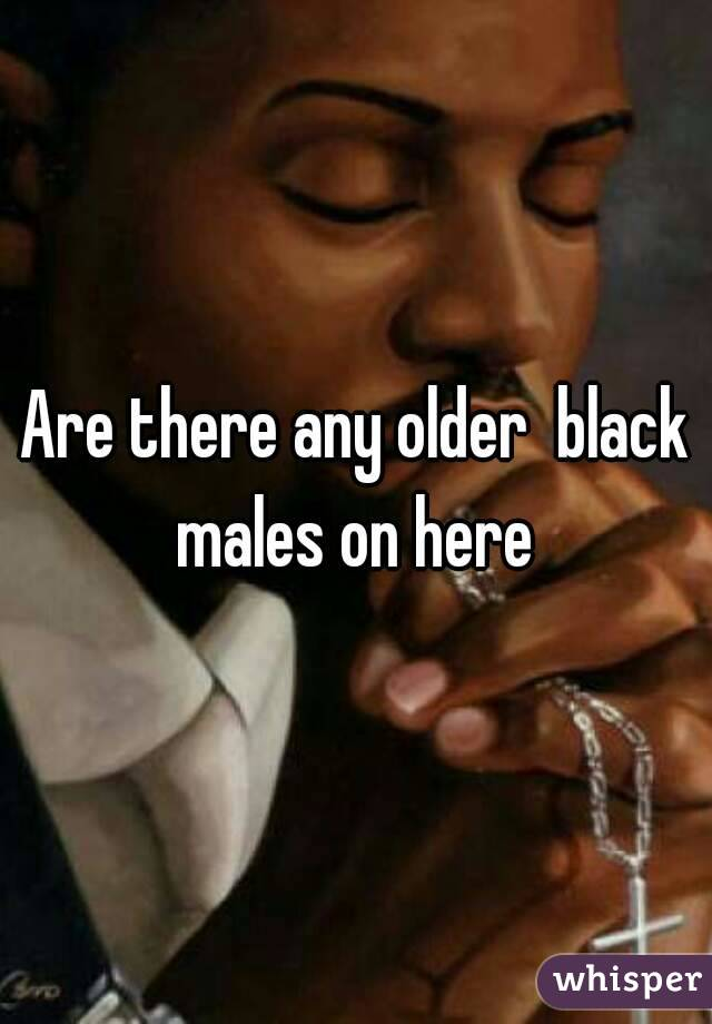Are there any older  black males on here