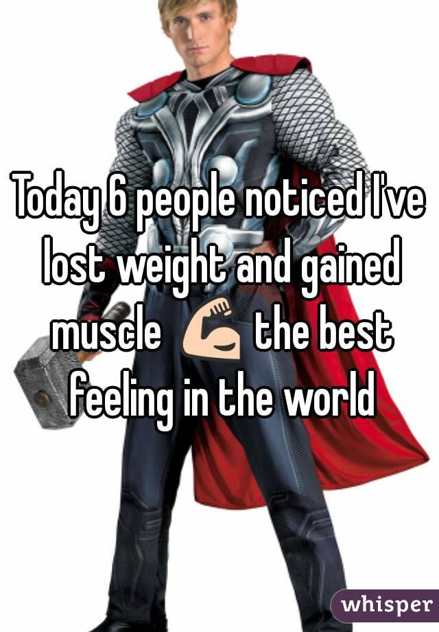 Today 6 people noticed I've lost weight and gained muscle 💪 the best feeling in the world