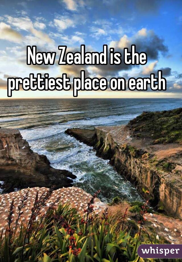 New Zealand is the prettiest place on earth
