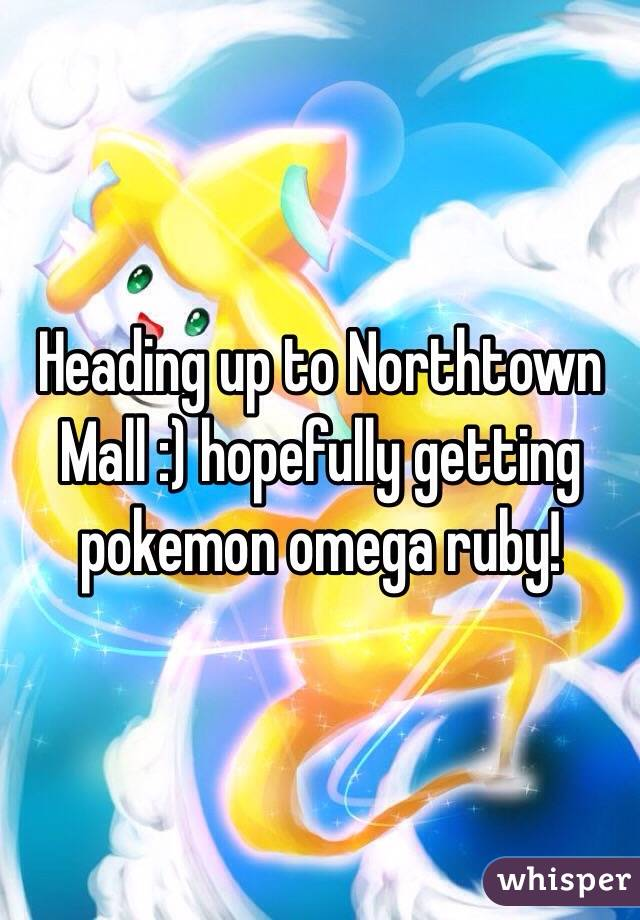 Heading up to Northtown Mall :) hopefully getting pokemon omega ruby!