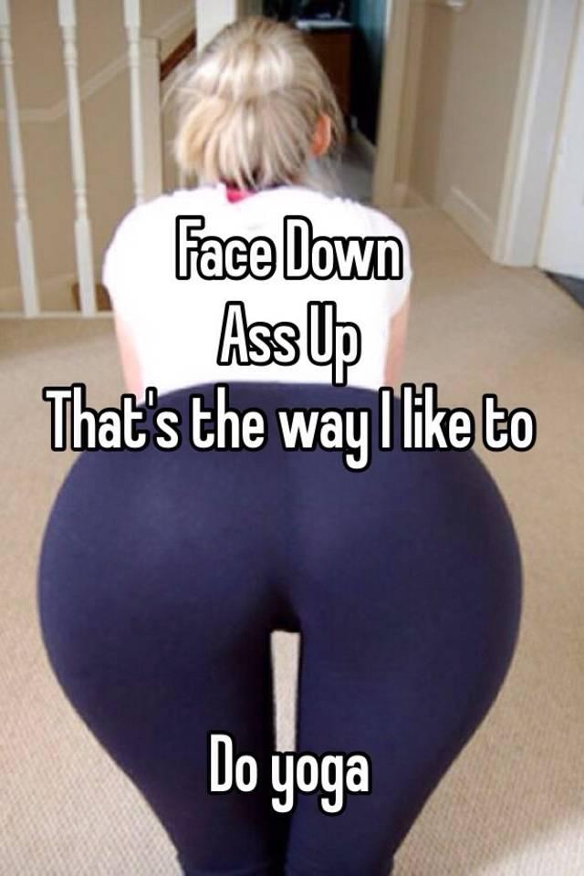 Face down ass up that