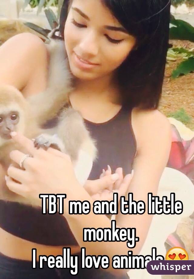 TBT me and the little monkey. I really love animals😍