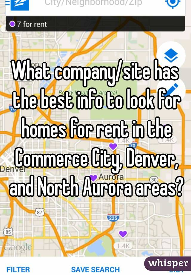 What company/site has the best info to look for homes for rent in the Commerce City, Denver, and North Aurora areas?