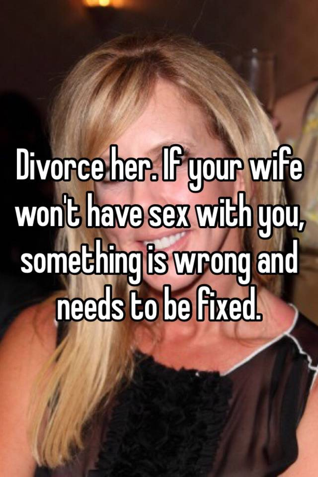 Why your wife won t have sex with you