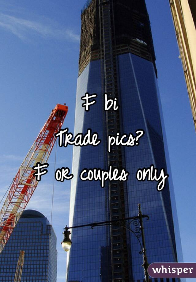 F bi Trade pics? F or couples only