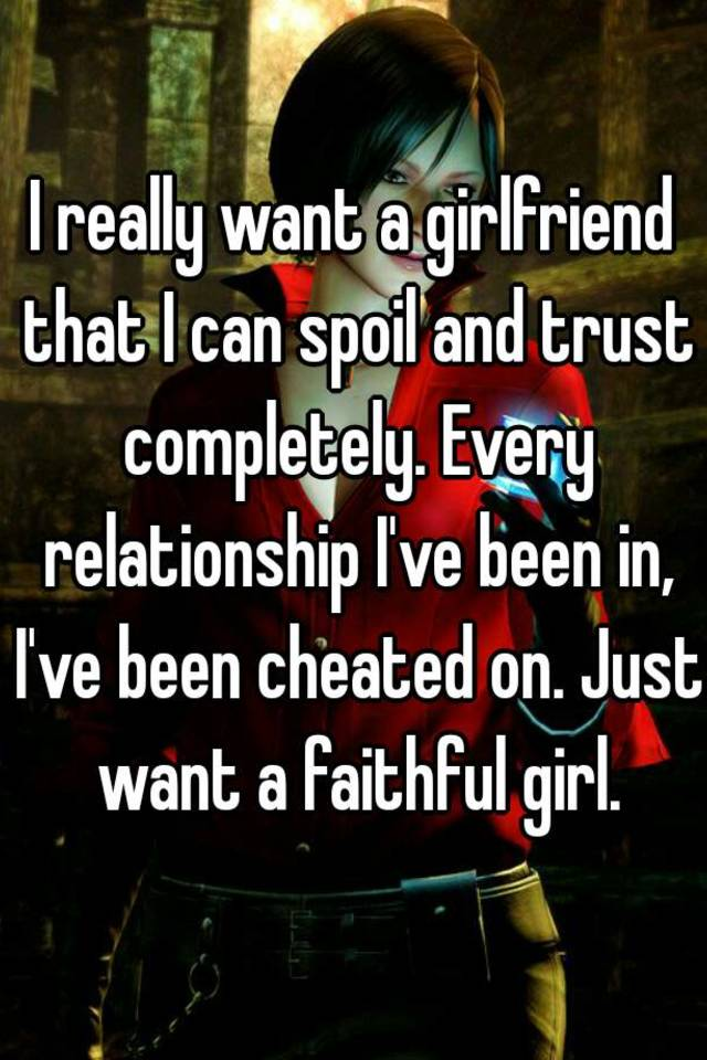 i really want a girlfriend