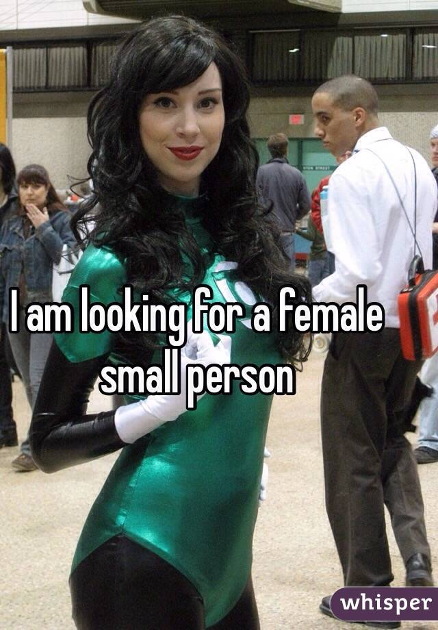 I am looking for a female small person