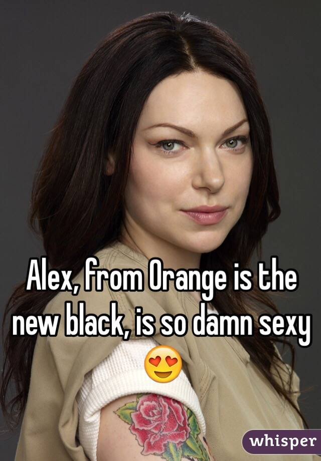Alex, from Orange is the new black, is so damn sexy 😍