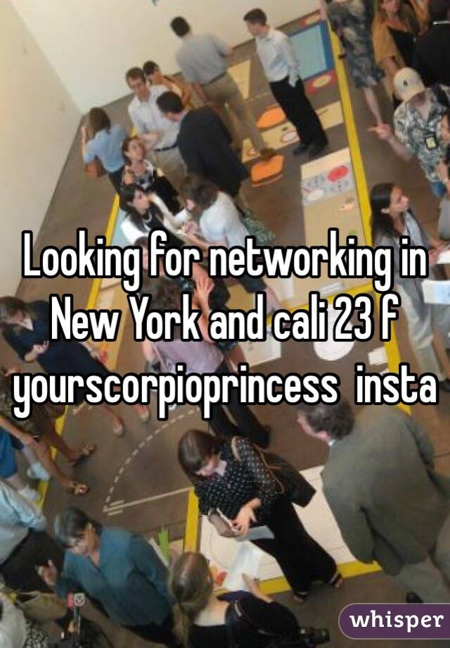 Looking for networking in New York and cali 23 f yourscorpioprincess  insta