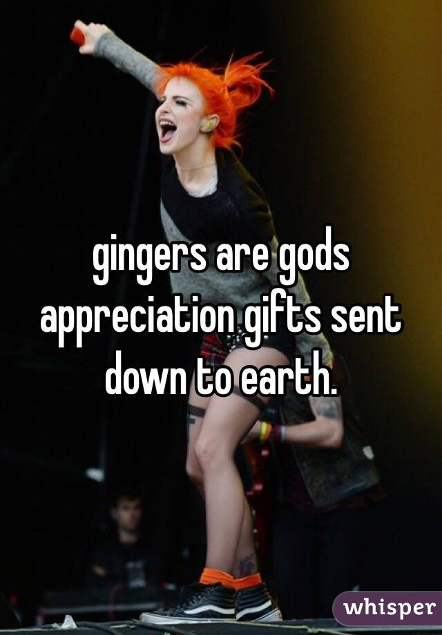 gingers are gods appreciation gifts sent down to earth.