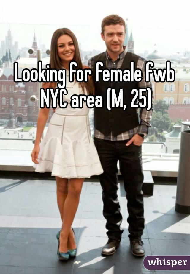 Looking for female fwb NYC area (M, 25)