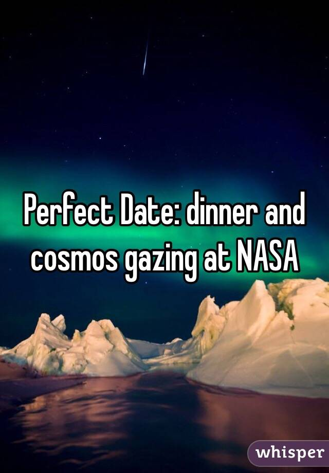 Perfect Date: dinner and cosmos gazing at NASA