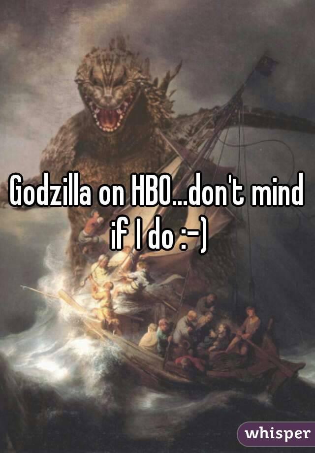 Godzilla on HBO...don't mind if I do :-)