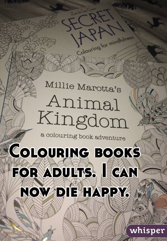 Colouring books for adults. I can now die happy.