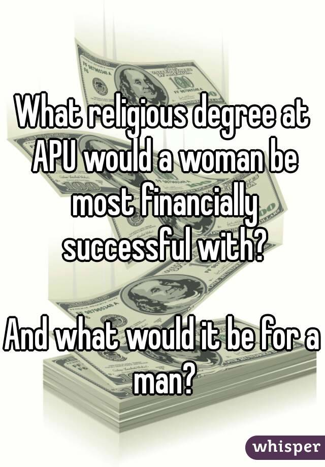 What religious degree at APU would a woman be most financially successful with?  And what would it be for a man?