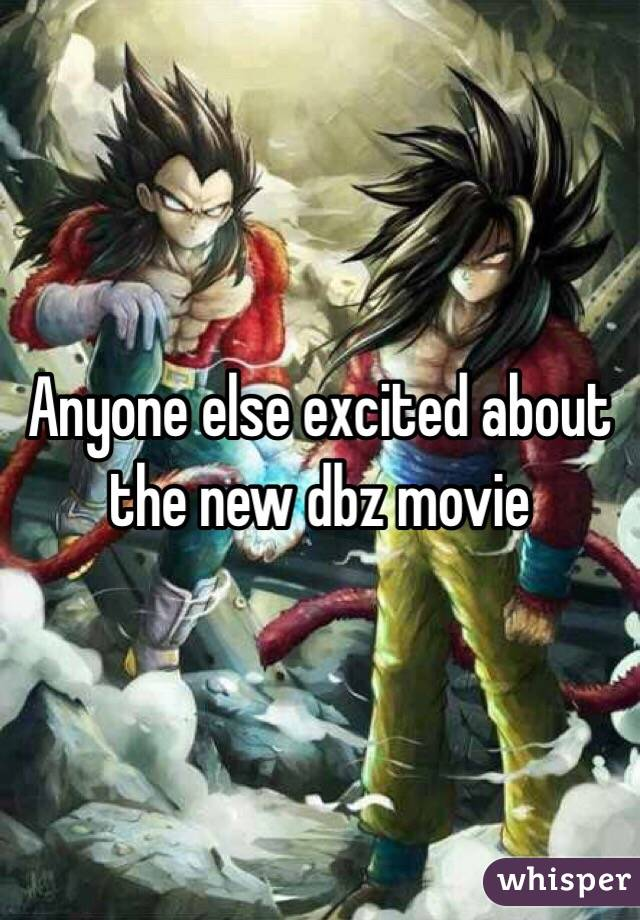 Anyone else excited about the new dbz movie