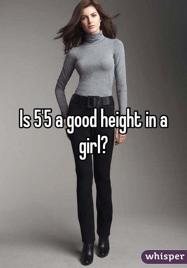 Is 5'5 a good height in a girl?