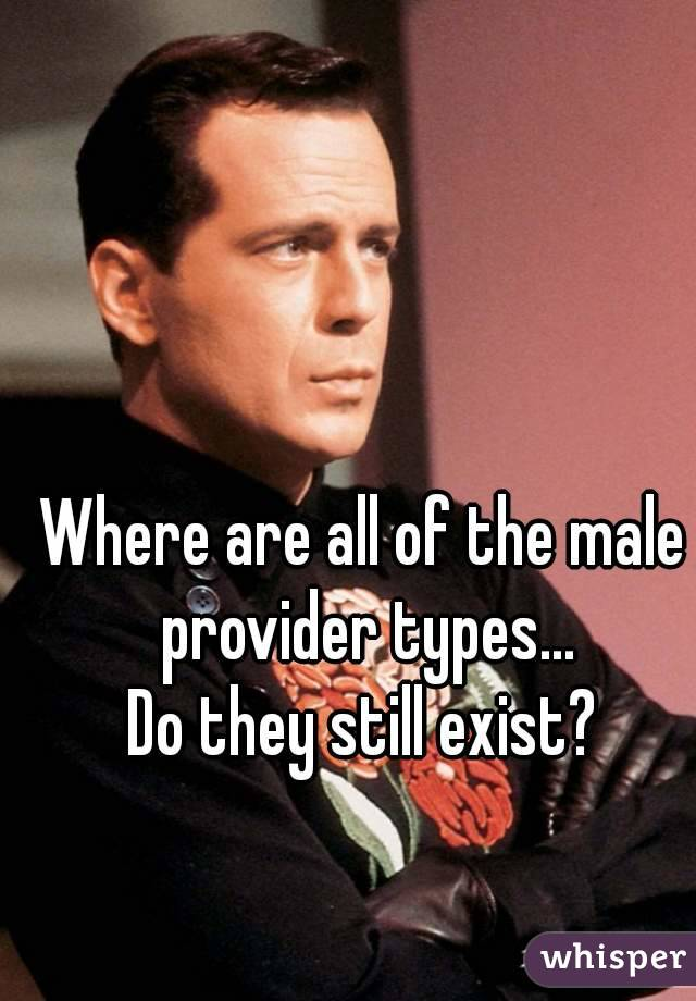 Where are all of the male provider types... Do they still exist?