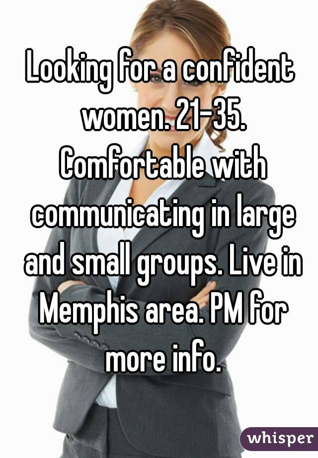 Looking for a confident women. 21-35. Comfortable with communicating in large and small groups. Live in Memphis area. PM for more info.