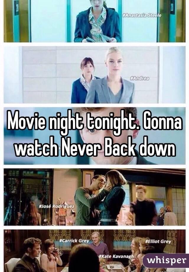 Movie night tonight. Gonna watch Never Back down