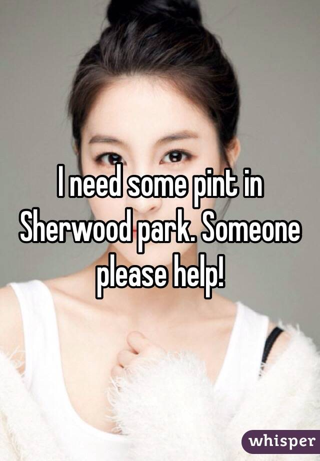 I need some pint in Sherwood park. Someone please help!