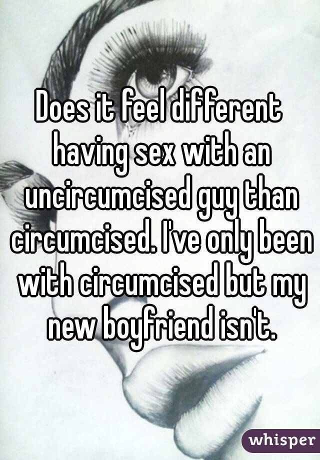Uncircumcised with guy an What Does