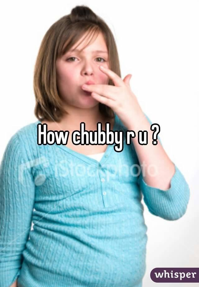 Chubby r u how chubby r u thecheapjerseys Gallery