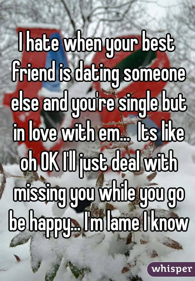 Dating Love Do Someone Do But Someone If You What Else Your