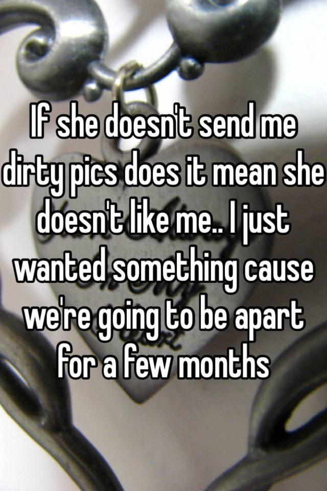send me dirty pics
