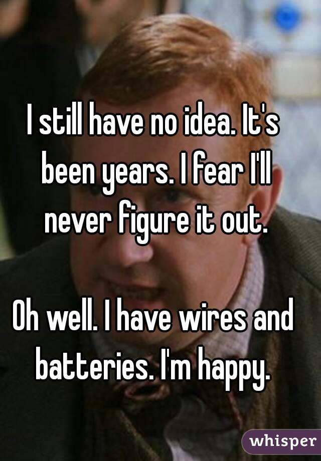 I still have no idea. It's been years. I fear I'll never figure it out.  Oh well. I have wires and batteries. I'm happy.