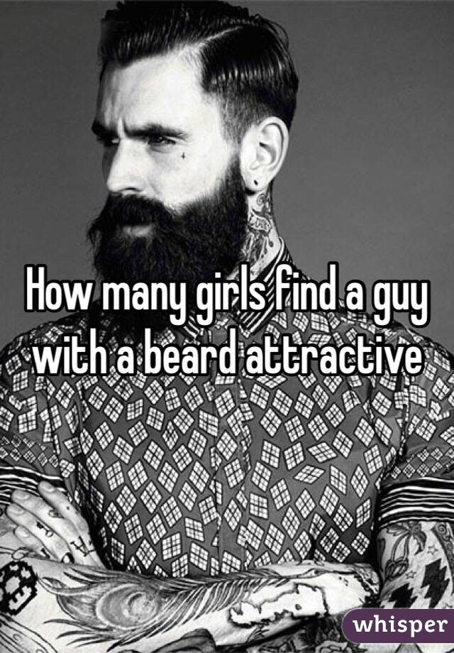 How many girls find a guy with a beard attractive
