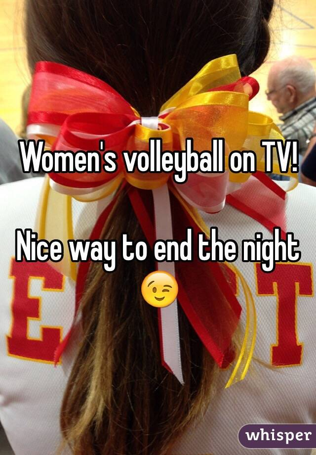 Women's volleyball on TV!   Nice way to end the night 😉