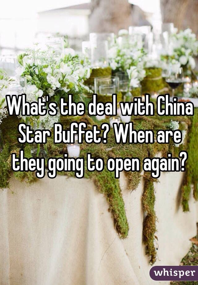 What's the deal with China Star Buffet? When are they going to open again?
