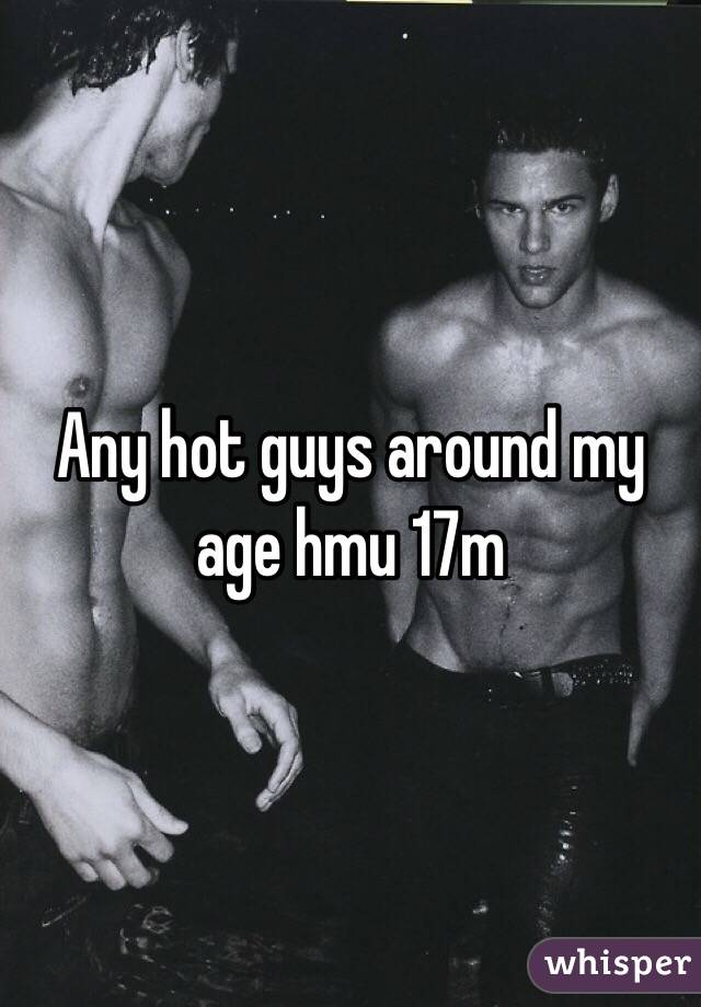 Any hot guys around my age hmu 17m