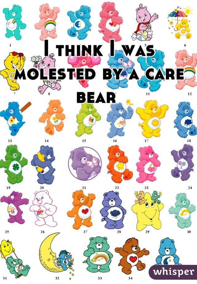I think I was molested by a care bear