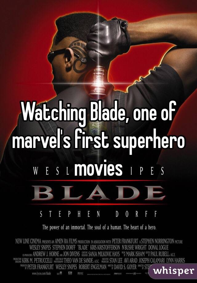 Watching Blade, one of marvel's first superhero movies