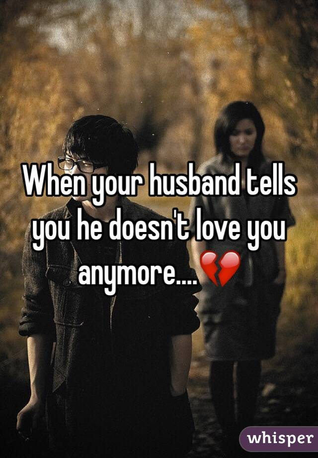 Don your husband you anymore like t when Don't Like