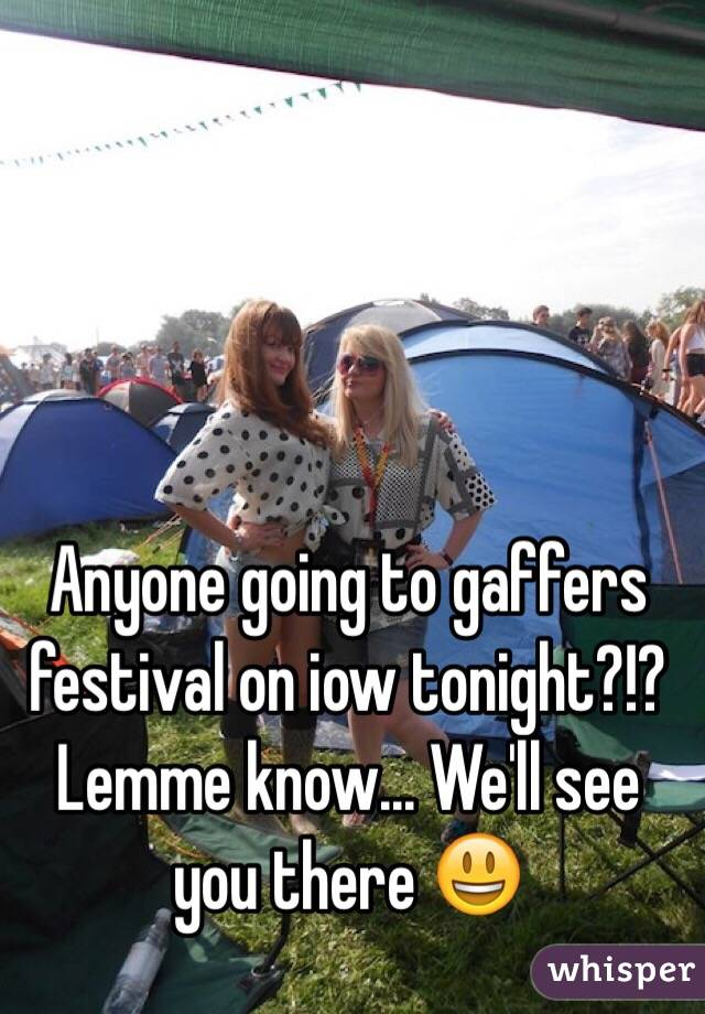Anyone going to gaffers festival on iow tonight?!? Lemme know... We'll see you there 😃