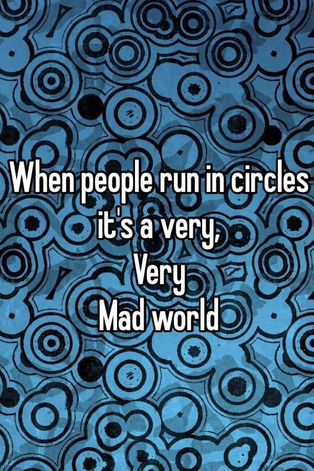 its a very very mad world