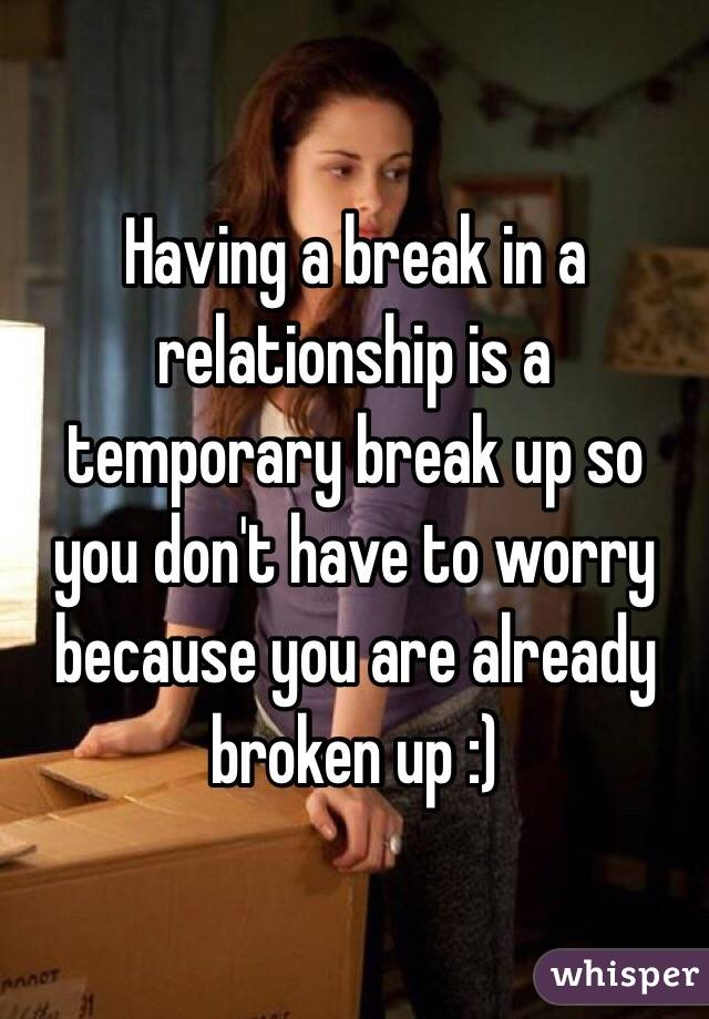 Having a break from a relationship