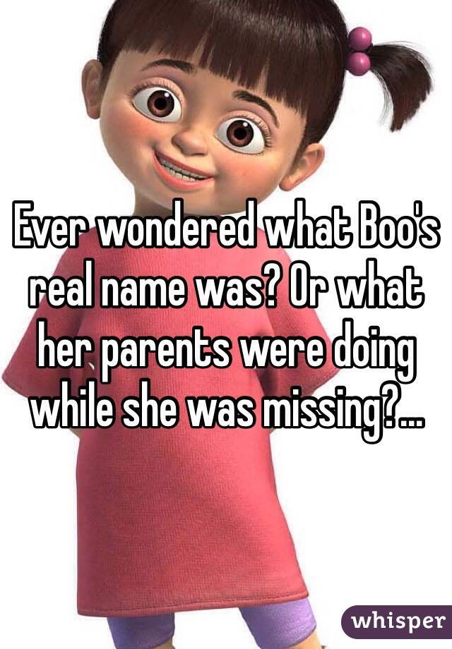 Ever wondered what Boo's real name was? Or what her parents were doing while she was missing?...