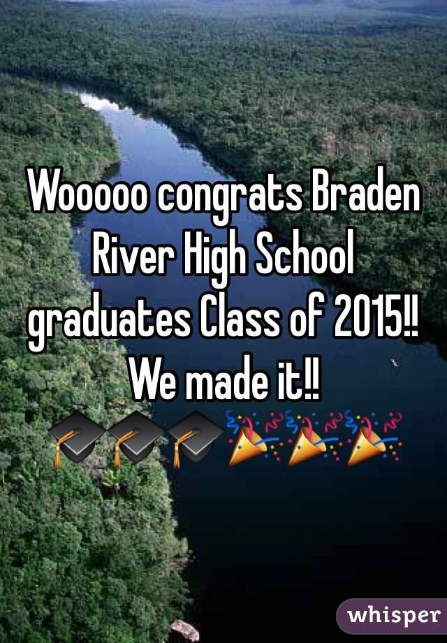 Wooooo congrats Braden River High School graduates Class of 2015!! We made it!! 🎓🎓🎓🎉🎉🎉