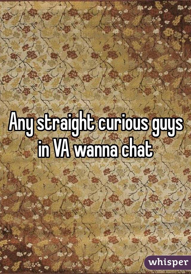 Any straight curious guys in VA wanna chat