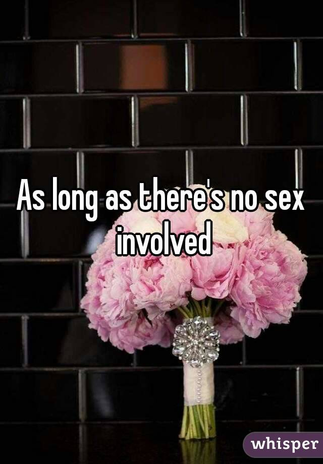 As long as there's no sex involved